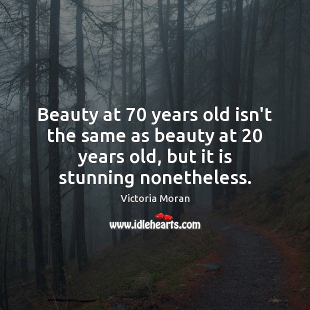 Beauty at 70 years old isn't the same as beauty at 20 years old, Image