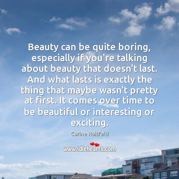 Image, Beauty can be quite boring, especially if you're talking about beauty that
