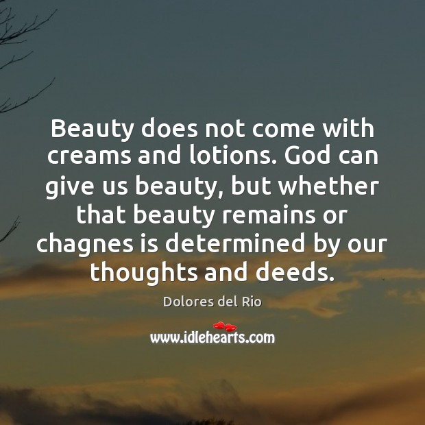 Beauty does not come with creams and lotions. God can give us Image