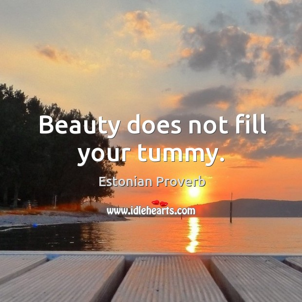 Image, Beauty does not fill your tummy.
