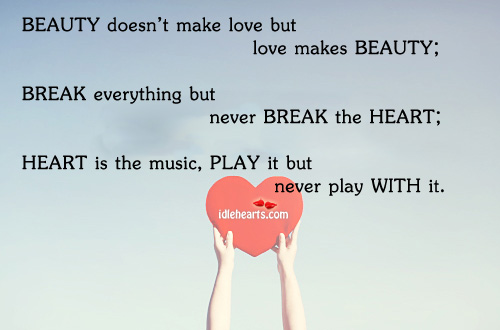 Beauty Doesn't Make Love But Love Makes..