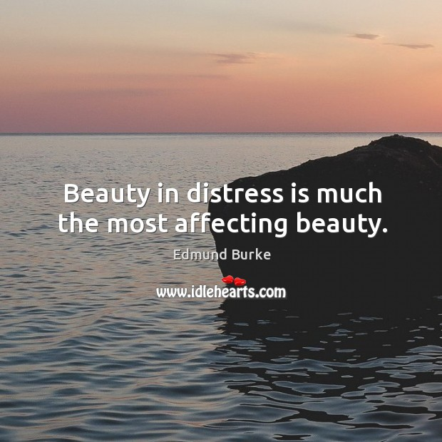 Image, Beauty in distress is much the most affecting beauty.
