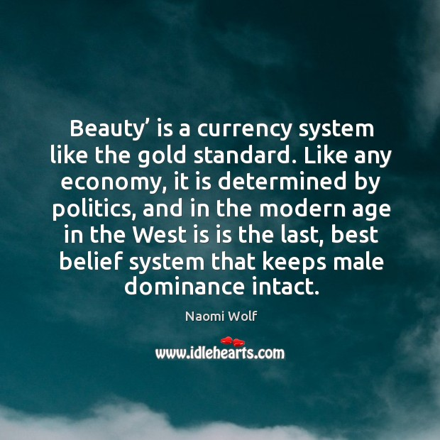 Beauty' is a currency system like the gold standard. Image