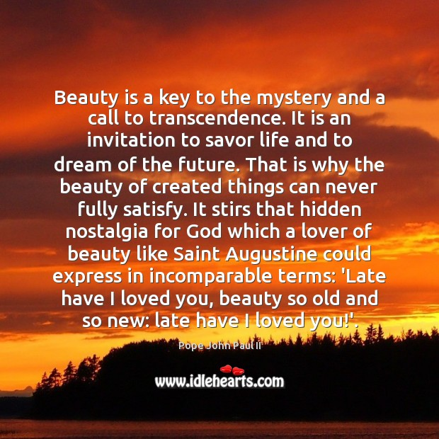 Image, Beauty is a key to the mystery and a call to transcendence.