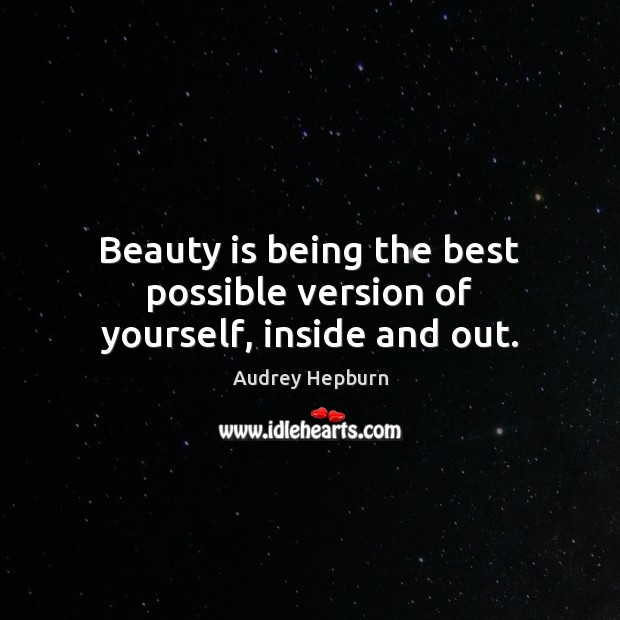 Image, Beauty is being the best possible version of yourself, inside and out.