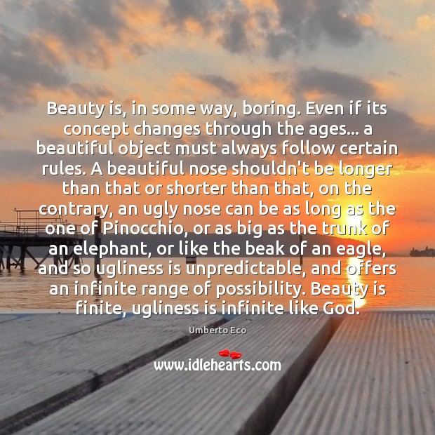 Beauty is, in some way, boring. Even if its concept changes through Beauty Quotes Image