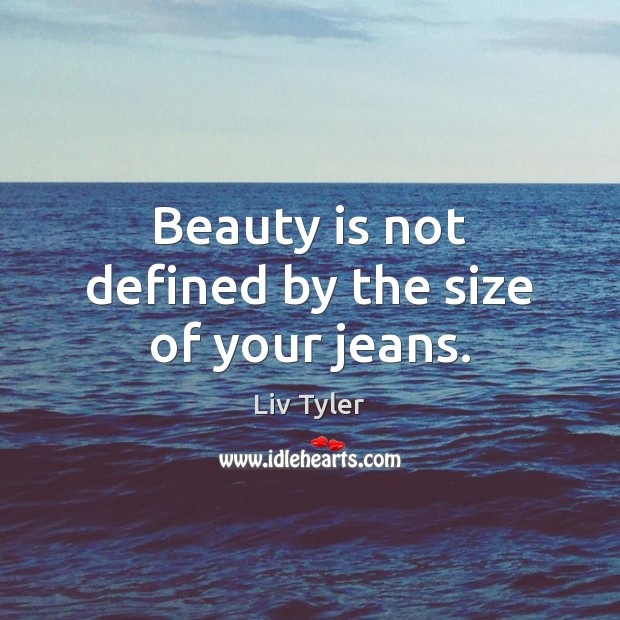 Beauty is not defined by the size of your jeans. Image