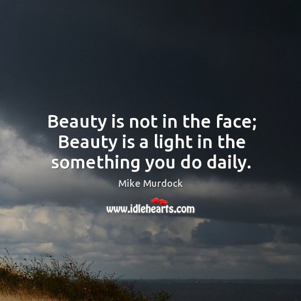 Mike Murdock Quotes: Beautiful Face Quotes On IdleHearts