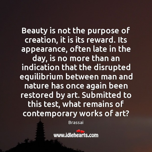 Beauty is not the purpose of creation, it is its reward. Its Beauty Quotes Image