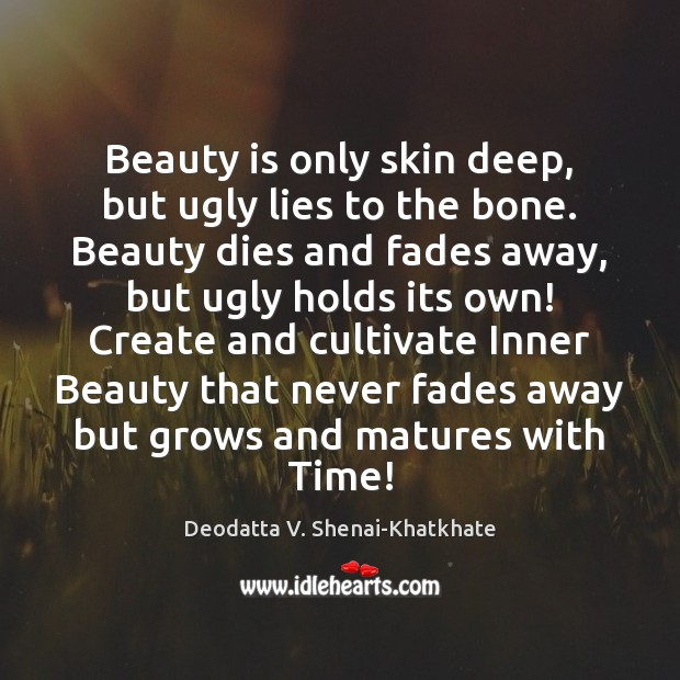 Image, Beauty is only skin deep, but ugly lies to the bone. Beauty