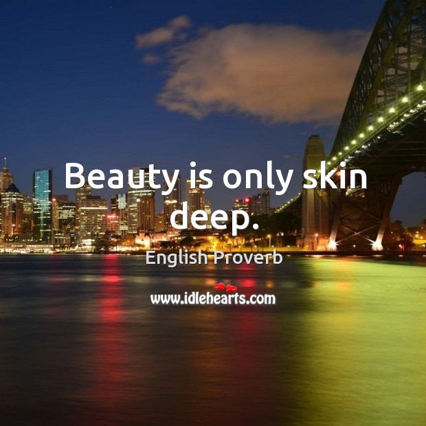 Image, Beauty is only skin deep.