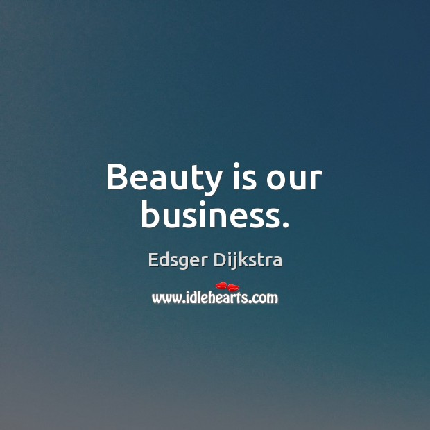 Beauty is our business. Image