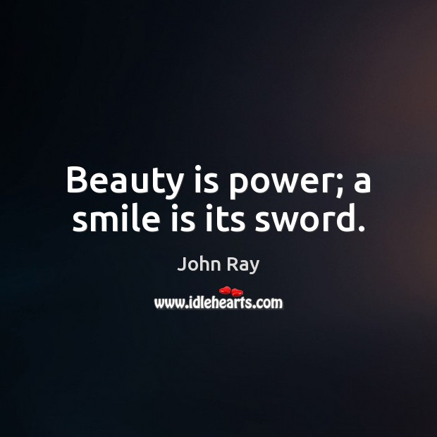 Image, Beauty is power; a smile is its sword.