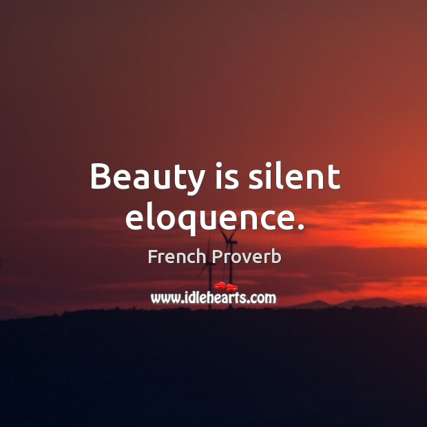 Image, Beauty is silent eloquence.