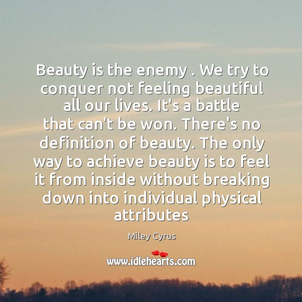Image, Beauty is the enemy . We try to conquer not feeling beautiful all