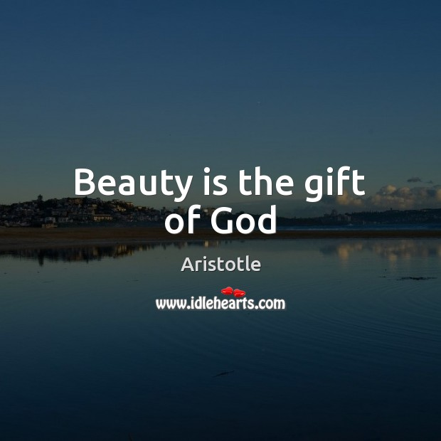Image, Beauty is the gift of God
