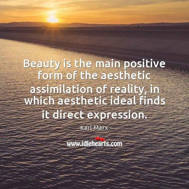 Image, Beauty is the main positive form of the aesthetic assimilation of reality,
