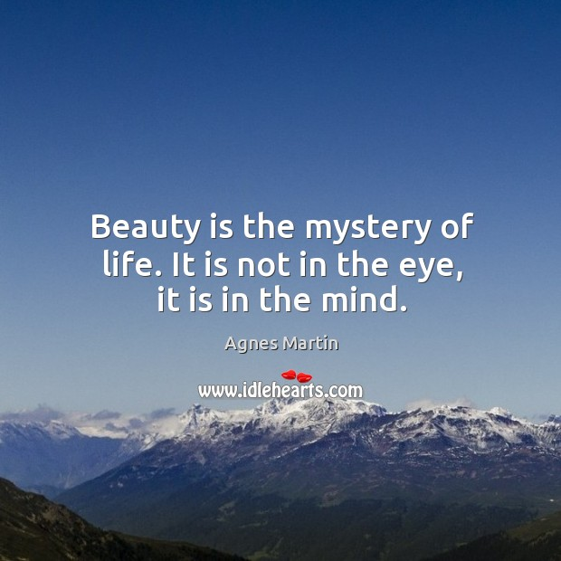 Image, Beauty is the mystery of life. It is not in the eye, it is in the mind.