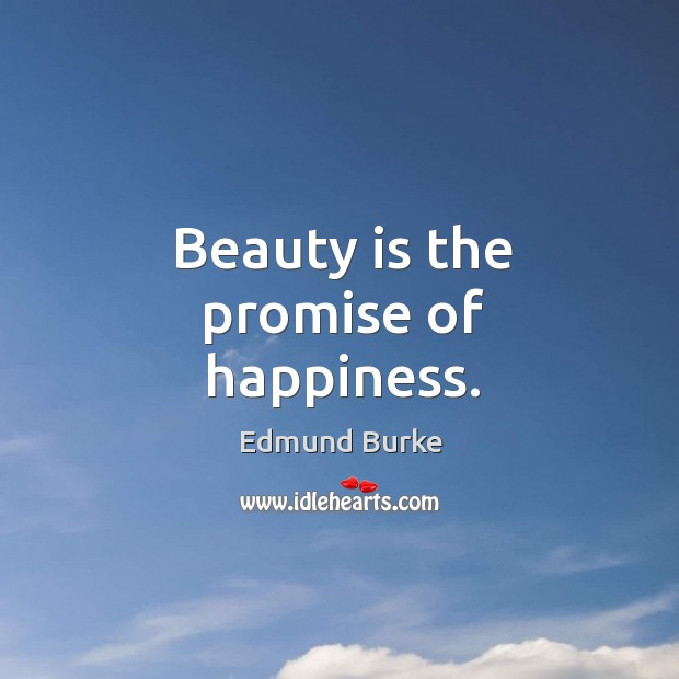 Image, Beauty is the promise of happiness.