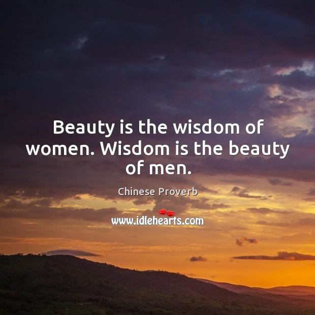 Image, Beauty is the wisdom of women. Wisdom is the beauty of men.