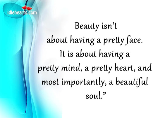 Image, Beauty isn't about having a pretty face