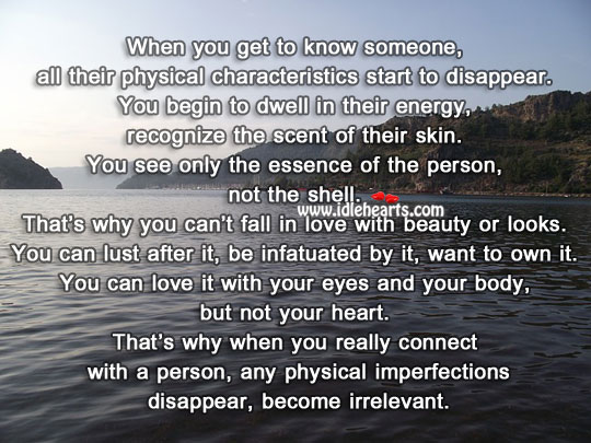 You can't fall in love with beauty or looks. Image