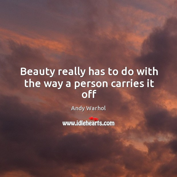 Image, Beauty really has to do with the way a person carries it off
