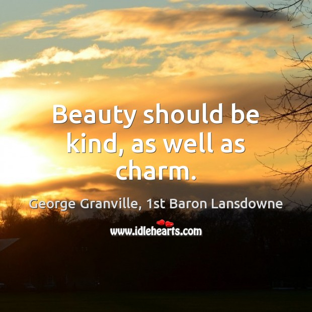 Beauty should be kind, as well as charm. Image