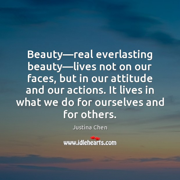 Image, Beauty—real everlasting beauty—lives not on our faces, but in our