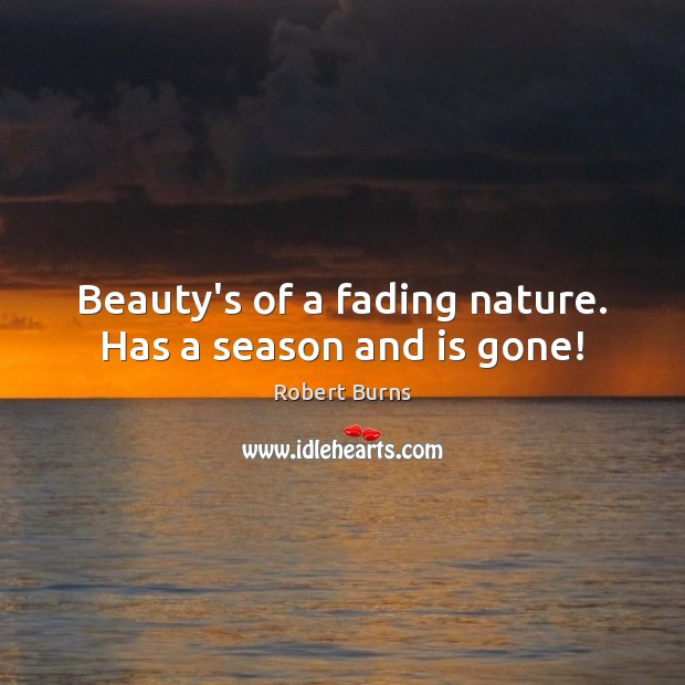 Beauty's of a fading nature. Has a season and is gone! Image