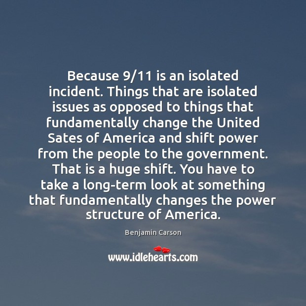 Image, Because 9/11 is an isolated incident. Things that are isolated issues as opposed