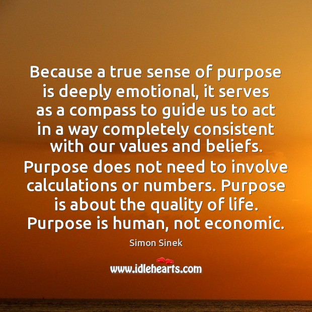 Because a true sense of purpose is deeply emotional, it serves as Image