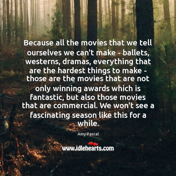 Image, Because all the movies that we tell ourselves we can't make –