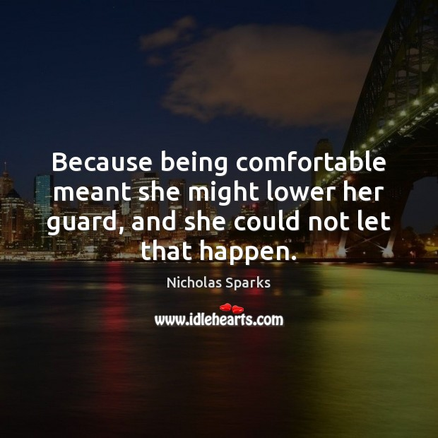 Image, Because being comfortable meant she might lower her guard, and she could