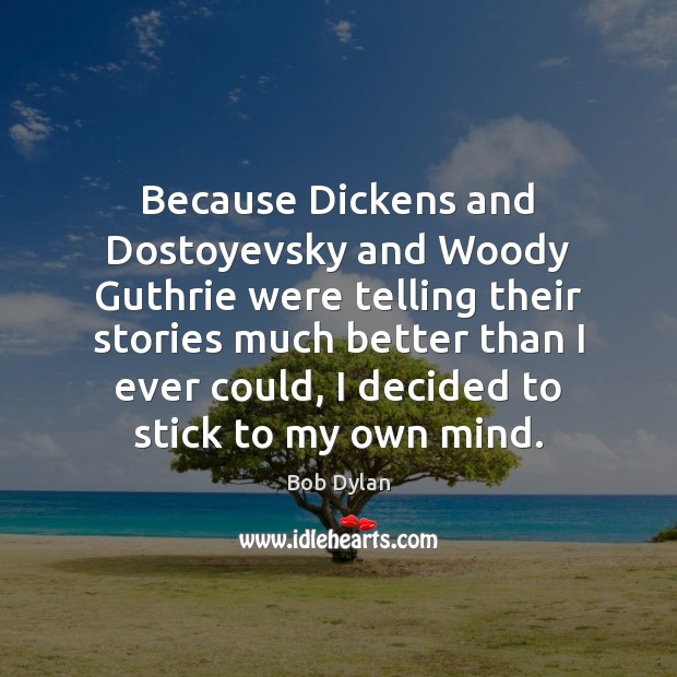 Image, Because Dickens and Dostoyevsky and Woody Guthrie were telling their stories much