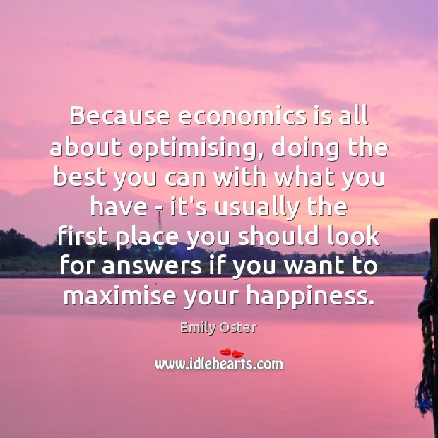 Image, Because economics is all about optimising, doing the best you can with