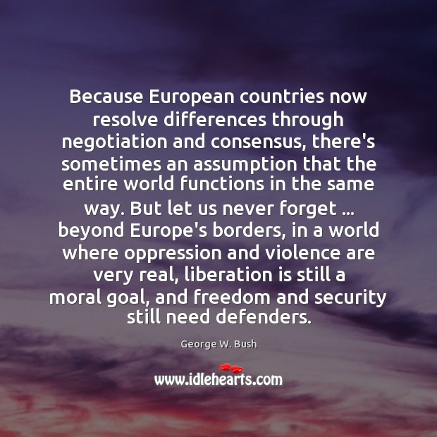 Image, Because European countries now resolve differences through negotiation and consensus, there's sometimes