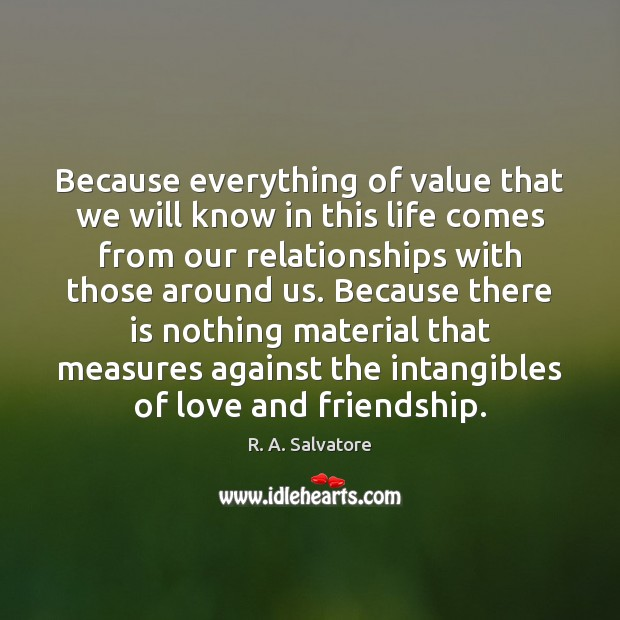 Image, Because everything of value that we will know in this life comes