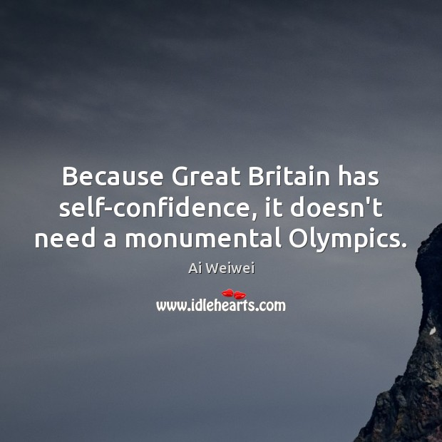 Image, Because Great Britain has self-confidence, it doesn't need a monumental Olympics.