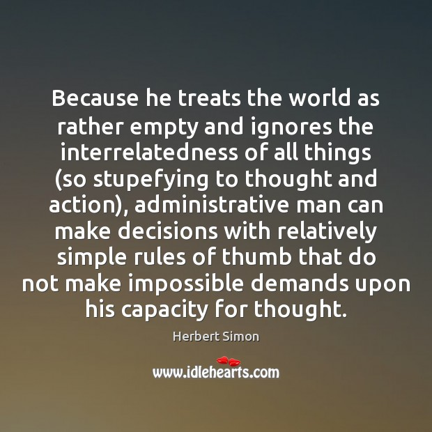 Image, Because he treats the world as rather empty and ignores the interrelatedness