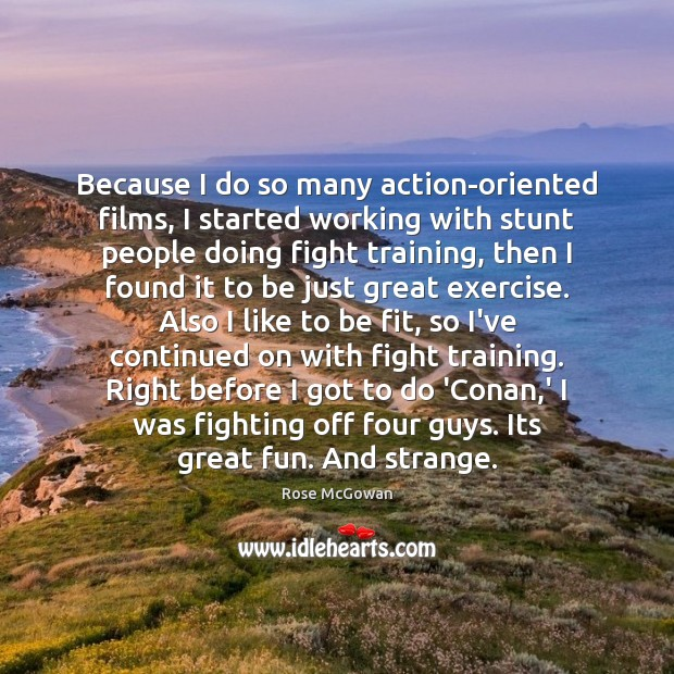 Because I do so many action-oriented films, I started working with stunt Image