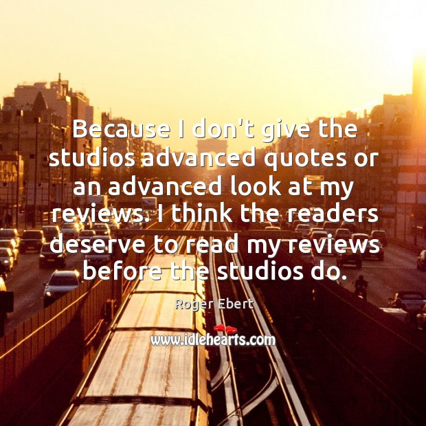 Because I don't give the studios advanced quotes or an advanced look Image