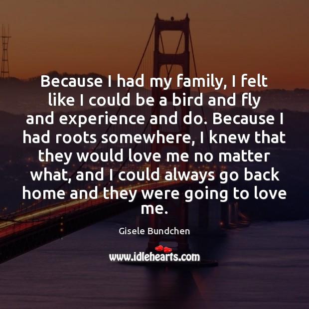 Image, Because I had my family, I felt like I could be a