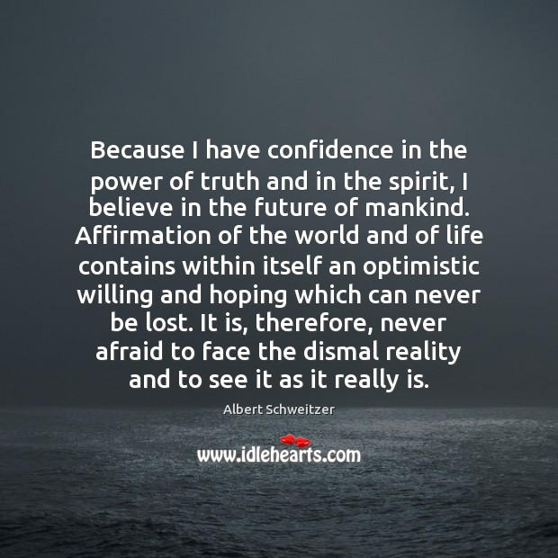 Image, Because I have confidence in the power of truth and in the
