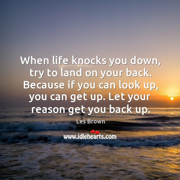 Image, Because if you can look up, you can get up. Let your reason get you back up.