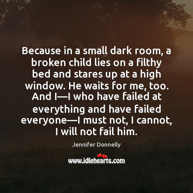 Because in a small dark room, a broken child lies on a Image