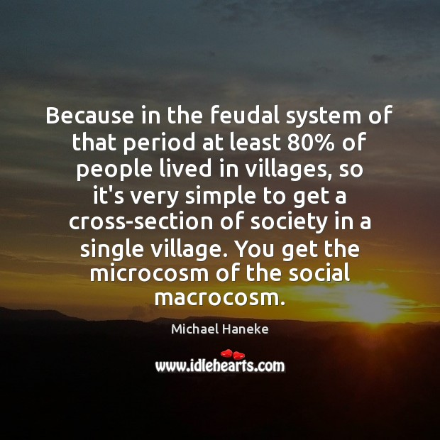 Because in the feudal system of that period at least 80% of people Image