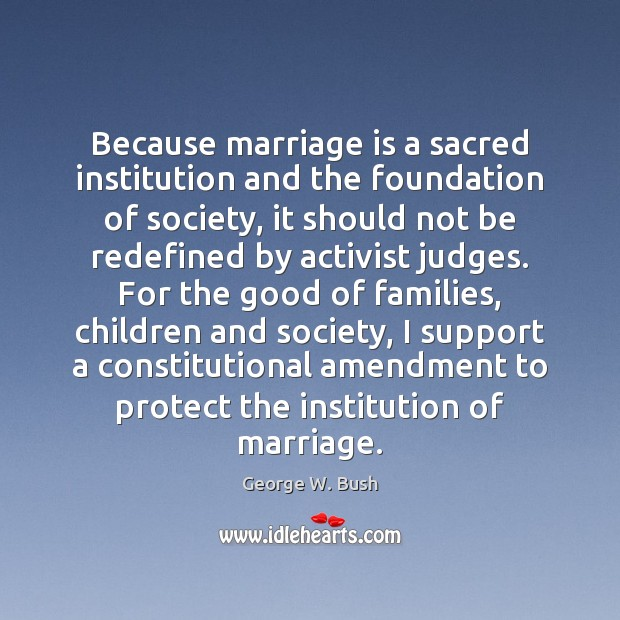 Image, Because marriage is a sacred institution and the foundation of society, it