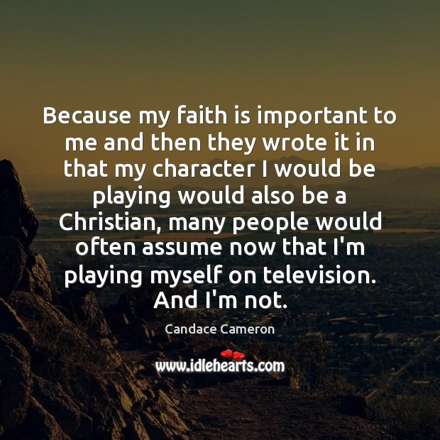 Image, Because my faith is important to me and then they wrote it