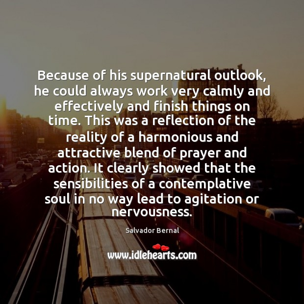 Because of his supernatural outlook, he could always work very calmly and Image